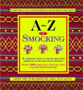 A - Z of  Smocking Book by Sue Gardner of Country Bumkin AU, 128 Page Spiral Bound  Complete Manual for Beginner through Advanced Smocker, 2.2M Sold