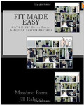 Free EBook: Fabulous FIT MADE EASY, CATCH 22&quot; DRESS FORMS  FITTING SECRETS REVEALED, The Fitting Sequence, The 11-Step Fitting Solution, Commercial, Patterns, Fabulous Fitting Clothes, MASSIMO BARRA, JILL RALSTON.